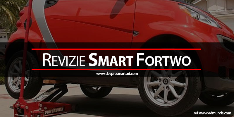 Revizie Smart Fortwo