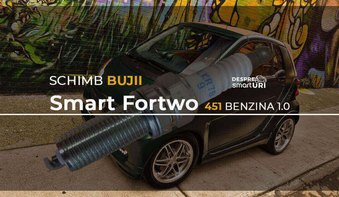 Schimb Bujii – Smart Fortwo