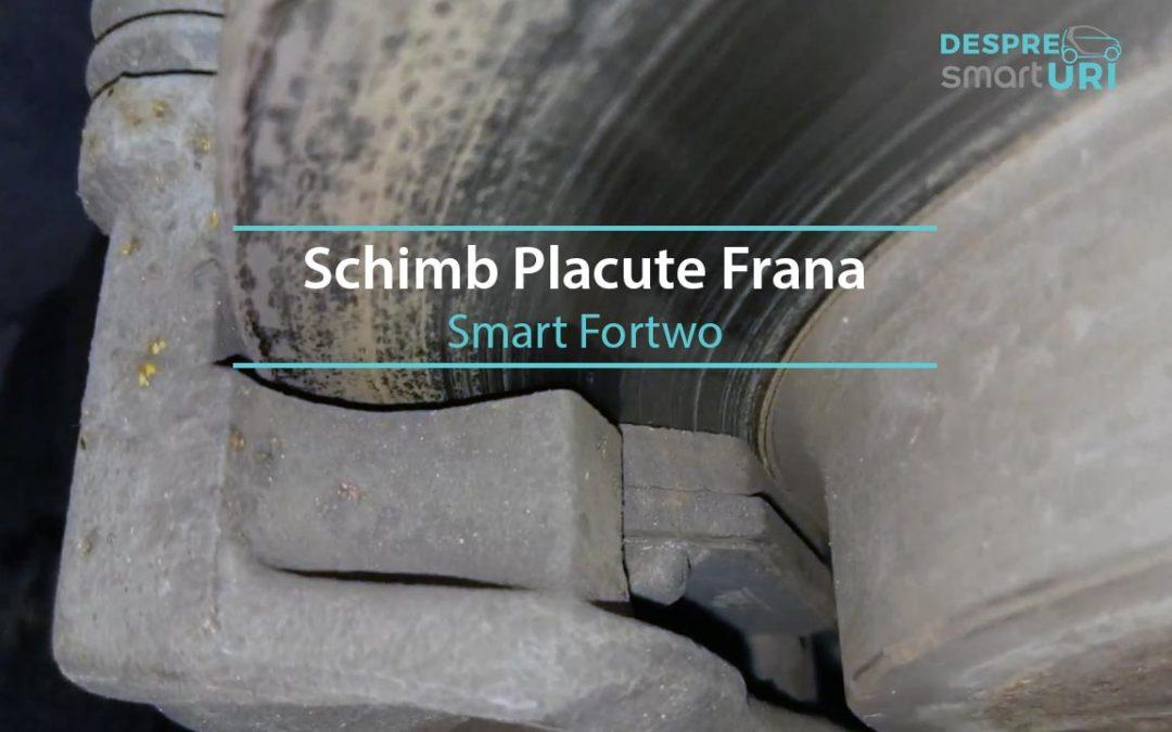 Schimb Placute Frana Smart Fortwo